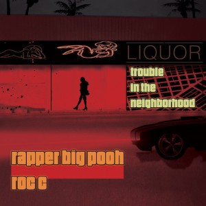 rapper-pooh-roc-c-trouble-neighborhood-main